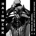 Hairwerk - Wanna Be Normal