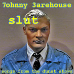 Johnny Warehouse - slut
